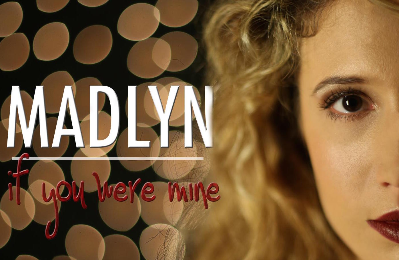 {Behind the Music} MadLyn on If You Were Mine