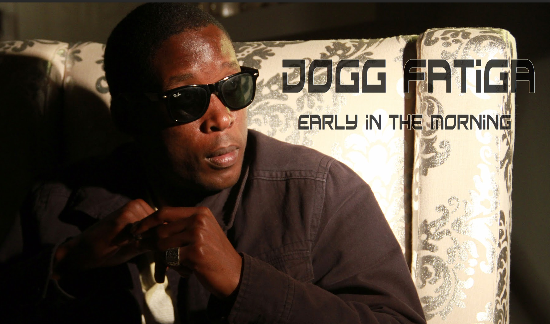 {Behind The Music} Dogg Fatiga on Early in the morning