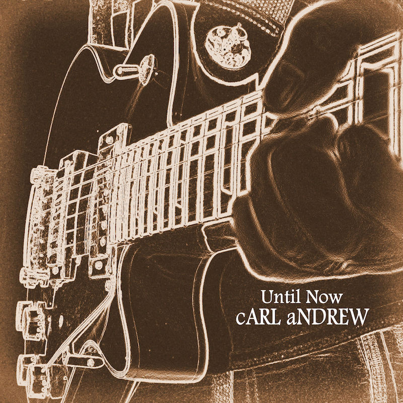 cARL aNDREW_Until now Front