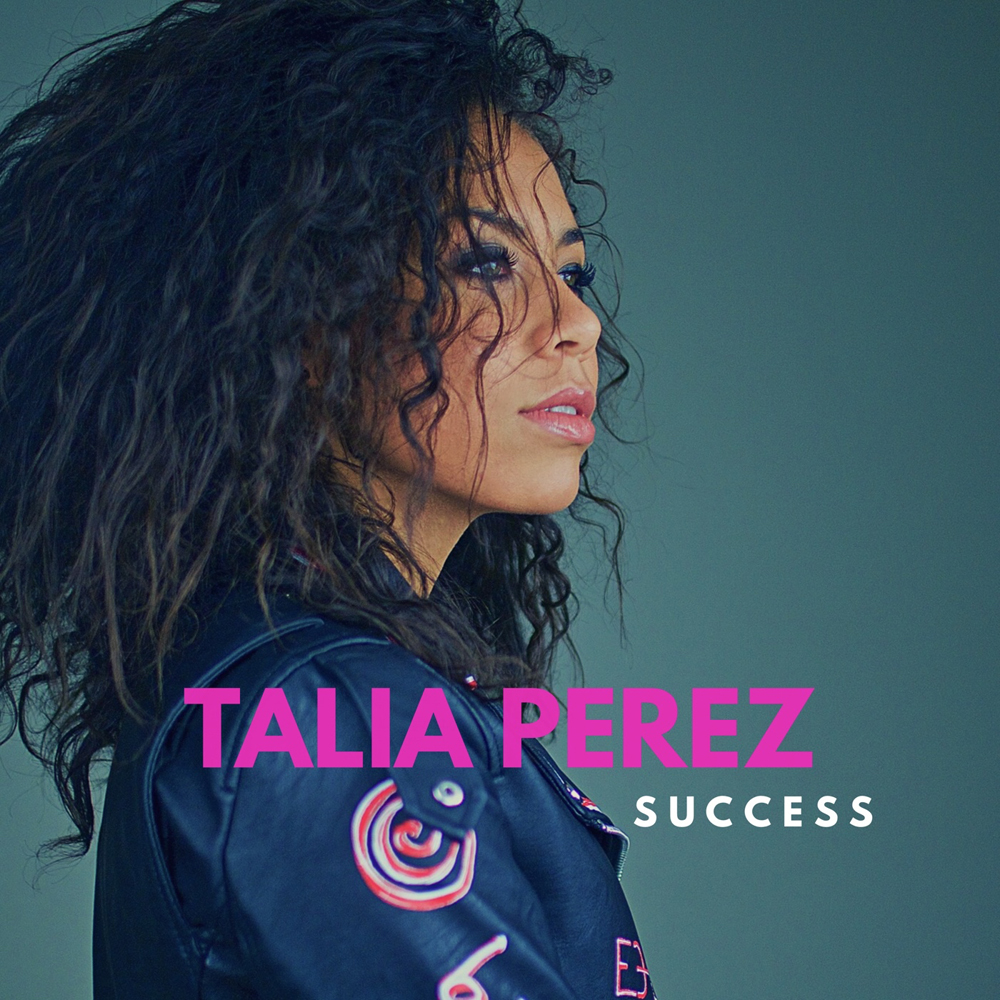 Talia Perez introduces her new pop/dance track 'Success'