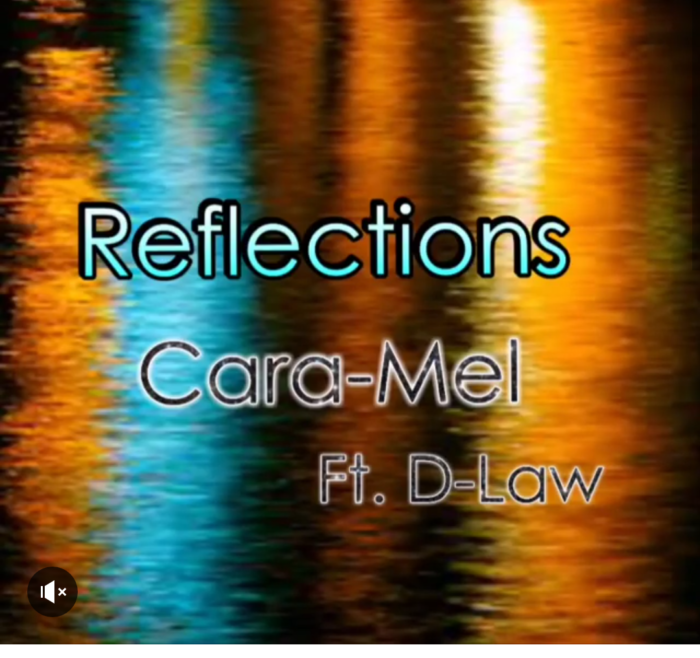 New Release from Cara Mel called Reflections Ft. D-Law