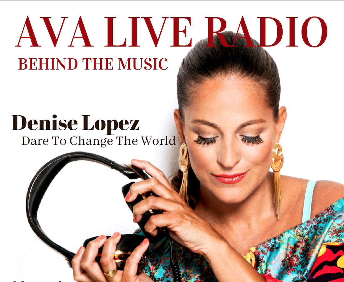 Behind The Music with Denise Lopez on Dare To Change The World