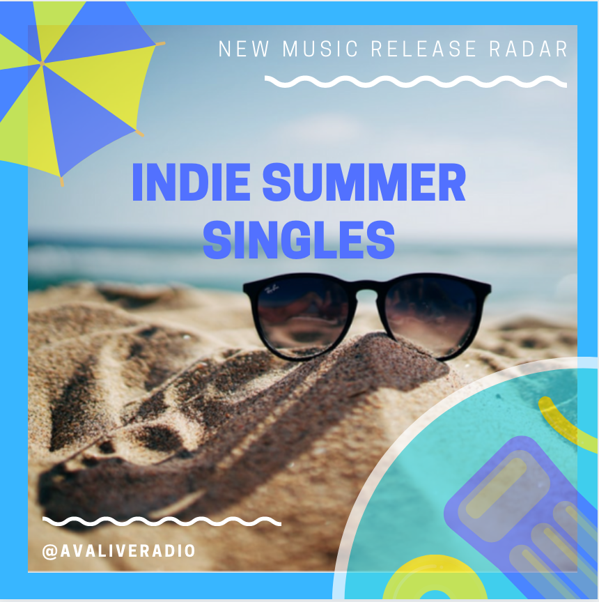 Sunny New Indie Summer Singles Just Arrived